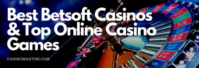 Best Betsoft Casinos & Top Online Casino Games - How We Rate Them