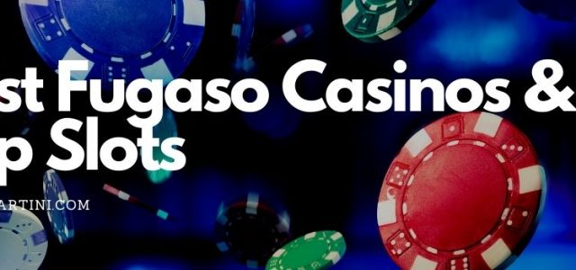 Best Fugaso Casinos & Top Slots - How We Rate Them