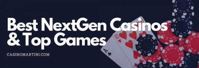 Best NextGen Casinos & Top Games