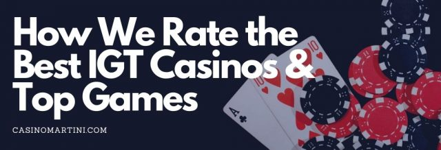 How We Rate the Best IGT Casinos & Top Games