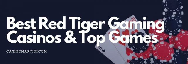 Best Red Tiger Gaming Casinos & Top Games - How We Rate Them