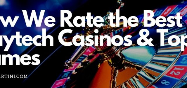 How We Rate the Best Playtech Casinos & Top Games